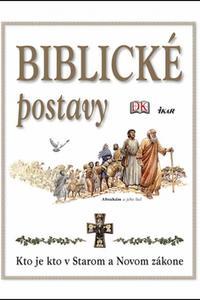 Biblické postavy - Kto je kto v Starom a Novom zákone