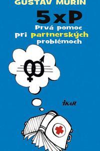 5 × P - Prvá pomoc pri partnerských problémoch