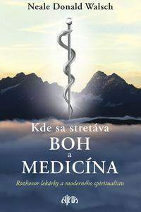 Kde sa stretáva Boh a medicína