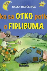 Ako sa Otko potkol o Fidlibuma