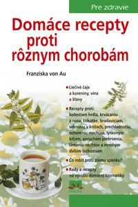 Domáce recepty proti rôznym chorobám