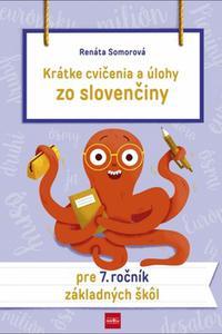 Krátke cvičenia a úlohy zo slovenčiny pre 7. ročník ZŠ