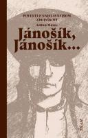 Jánošík, Jánošík...