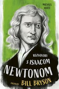 Rozhovory s Isaacom Newtonom