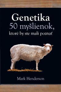 Genetika - 50 myšlienok, ktoré by ste mali poznať