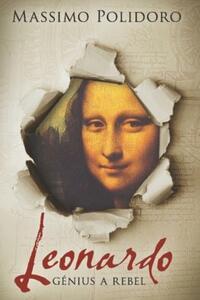 Leonardo. Génius a rebel