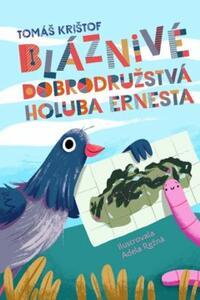 Bláznivé dobrodružstvá holuba Ernesta