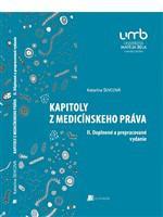 Kapitoly z medicínskeho práva (II. Doplnené a prepracov...