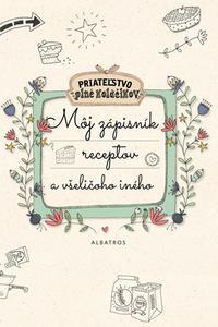 Môj zápisník receptov a všeličoho iného