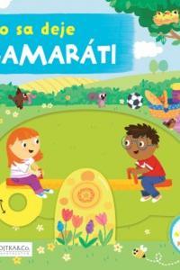 Čo sa deje Kamaráti