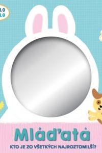 Mláďatá zrkadlo