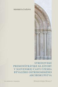 Stredoveké premonštrátske kláštory v slovenskej časti územia bývalého ostrihomského arcibiskupstva