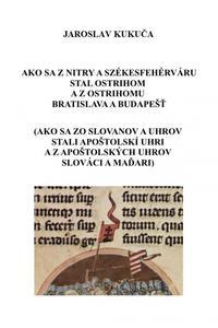 Ako sa z Nitry a Székesfehérváru stal Ostrihom