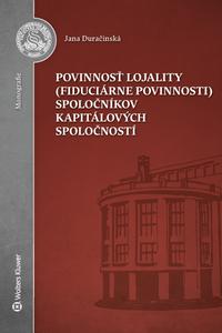 Povinnosť lojality (fiduciárne povinnosti) spoločníkov kapitálových spoločností