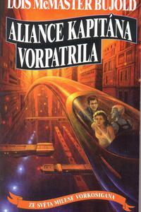 Aliance kapitána Vorpatrila - Ze světa Milese Vorkosigana