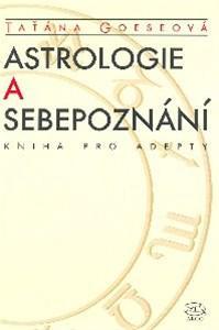 Astrologie a sebepoznání - Kniha pro adepty