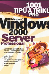 1001 tipů a triků pro Microsoft Windows 2000 Server a Professional