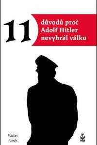 11 důvodů proč Adolf Hitler nevyhrál válku
