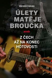 Úlety Matěje Broučka aneb z Čech až na konec hotovosti