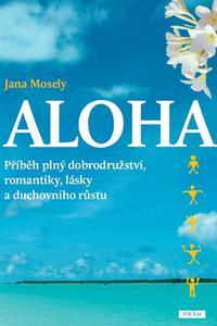 Aloha - Příběh plný dobrodružství, romantiky, lásky a duchovního růstu