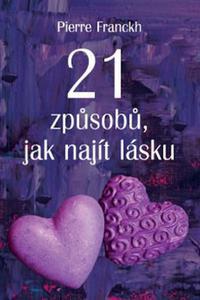 21 způsobů, jak najít lásku