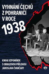 Vyhnání Čechů z pohraničí v roce 1938