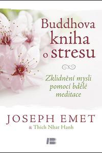 Buddhova kniha o stresu - Zklidnění mysli pomocí bdělé meditace