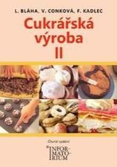 Cukrářská výroba II. pro 2. ročník UO Cukrář