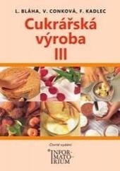 Cukrářská výroba III. pro 3. ročník UO Cukrář