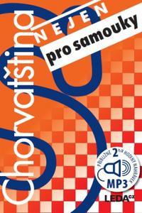 Chorvatština nejen pro samouky (2x Audio na CD, 1x kniha)