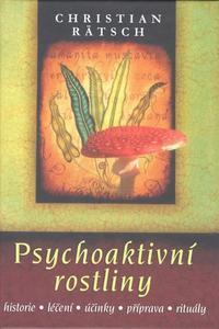 Psychoaktivní rostliny * historie * léčení * účinky * příprava * rituály