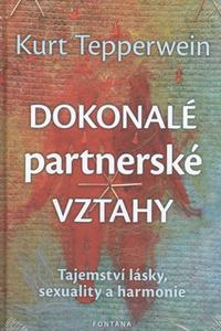 Dokonalé partnerské vztahy - Tajemství lásky, sexuality a harmonie