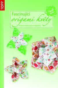 TOPP - Fascinující origami květy - krásné dekorace a doplňky