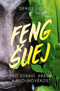 Feng Šuej pro zdraví, krásu a dlouhověkost