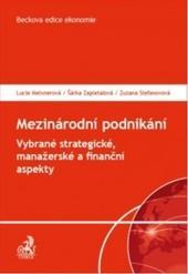 Mezinárodní podnikání. Vybrané strategické, manažerské a finanční aspekty