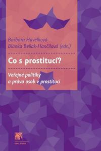 Co s prostitucí? - Veřejné politiky a práva osob v prostituci