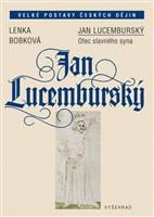 Jan Lucemburský - Otec slavného syna