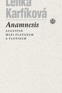 Anamnesis - Augustin mezi Platonem a Plotinem