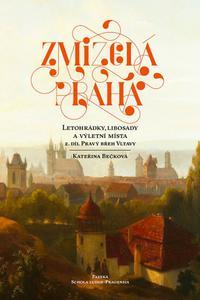 Zmizelá Praha - Letohrádky, libosady a výletní místa