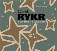 Zdenek Rykr a továrna na čokoládu