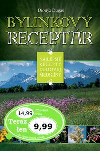 Bylinkový receptár - Najlepšie recepty ľudovej medicíny