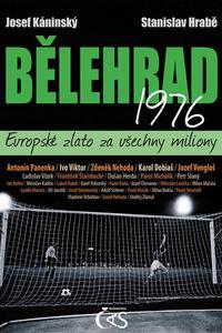 Bělehrad 1976 - Evropské zlato za všechny miliony