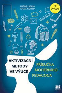 Aktivizační metody ve výuce - Příručka moderního pedagoga
