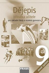 Dějepis 9 pro ZŠ a víceletá gymnázia - Příručka učitele