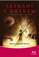 Setkání s drakem - Jak ukončit utrpení vstupem do vlastní bolesti