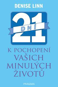 21 dní k pochopení vašich minulých život