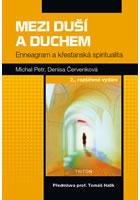 Mezi duší a Duchem - Enneagram a křesťanská spiritualita - 2.vydání