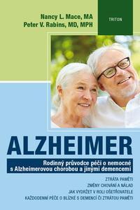 Alzheimer - Rodinný průvodce péčí o nemocné s Alzheimerovou chorobou a jinými demencemi
