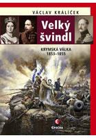 Velký švindl - Krymská válka 1853-1855