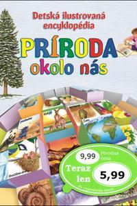 Detská ilustrovaná encyklopédia Príroda okolo nás